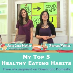 Healthly Eating Habits from Downright Domestic @jesselwellness #video