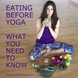 Eating before yoga what you need to know by @jesselwellness #yoga #holisticnutrition