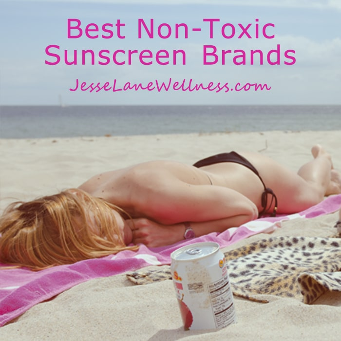 Best Non-toxic Sunscreen Brands by @jesselwellness #sunscreen #non-toxic