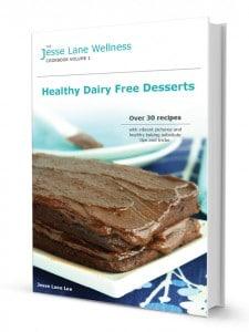 Jesse Lane Wellness Healthy Dairy Free Desserts Book