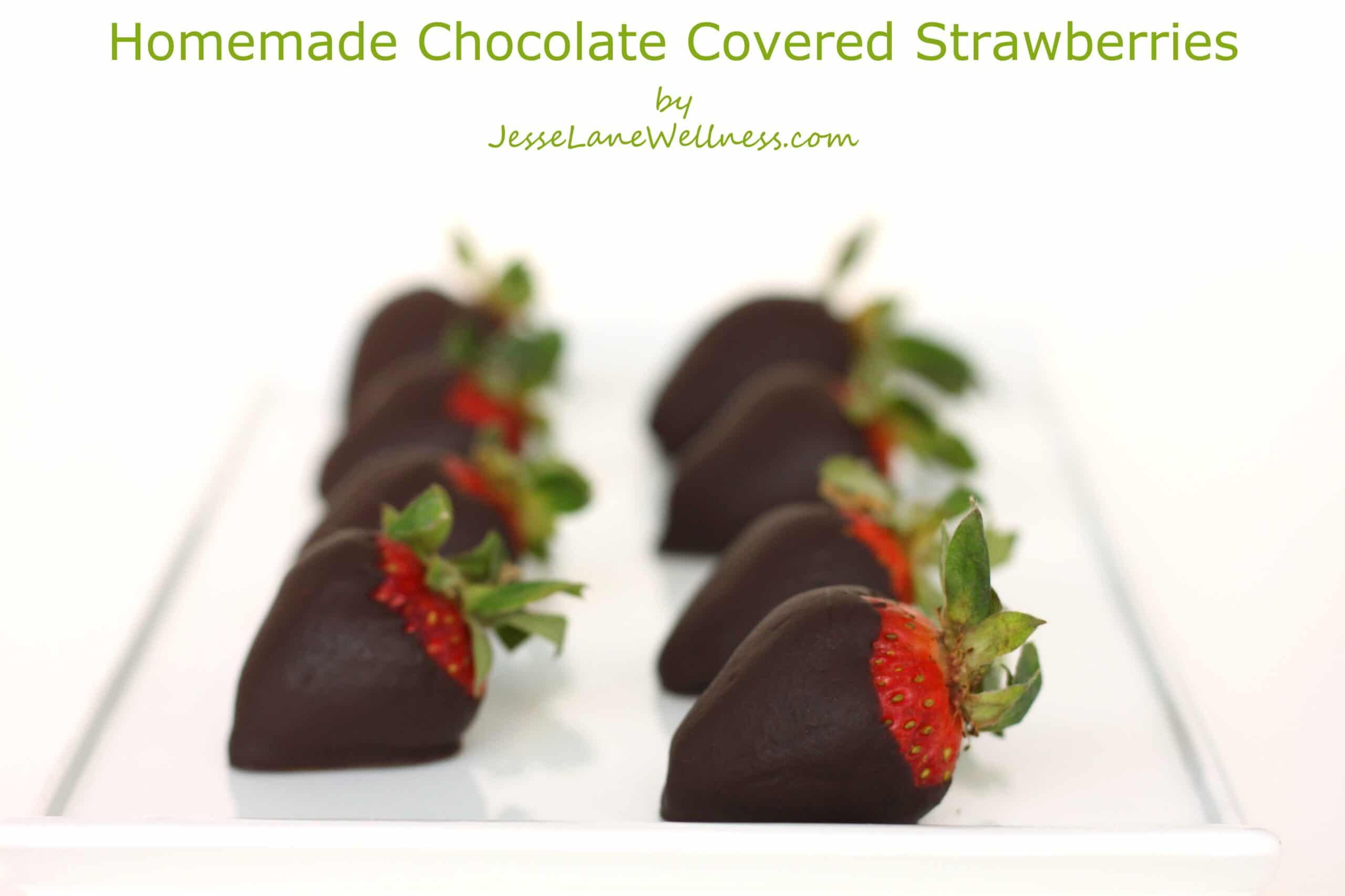 Homemade Chocolate Covered Strawberries - Jesse Lane Wellness