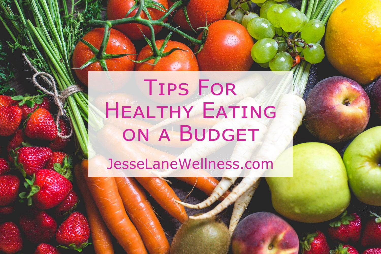Healthy Eating on a Budget Tips by @jesselwellness #healthyeating #healthyeats