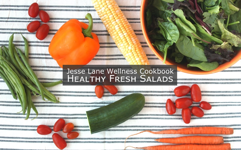 Jesse Lane Wellness Cookbook Healthy Fresh Salads August Promo3 @jesselwellness #jlwcookbook