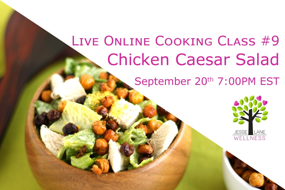 Dairy Free Chicken Caesar Salad Online Cooking Classe with @jesselwellness Signup