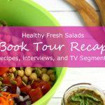 Healthy Fresh Salads Book Tour Recap on @jesselwellness #booktour #jlwcookbook