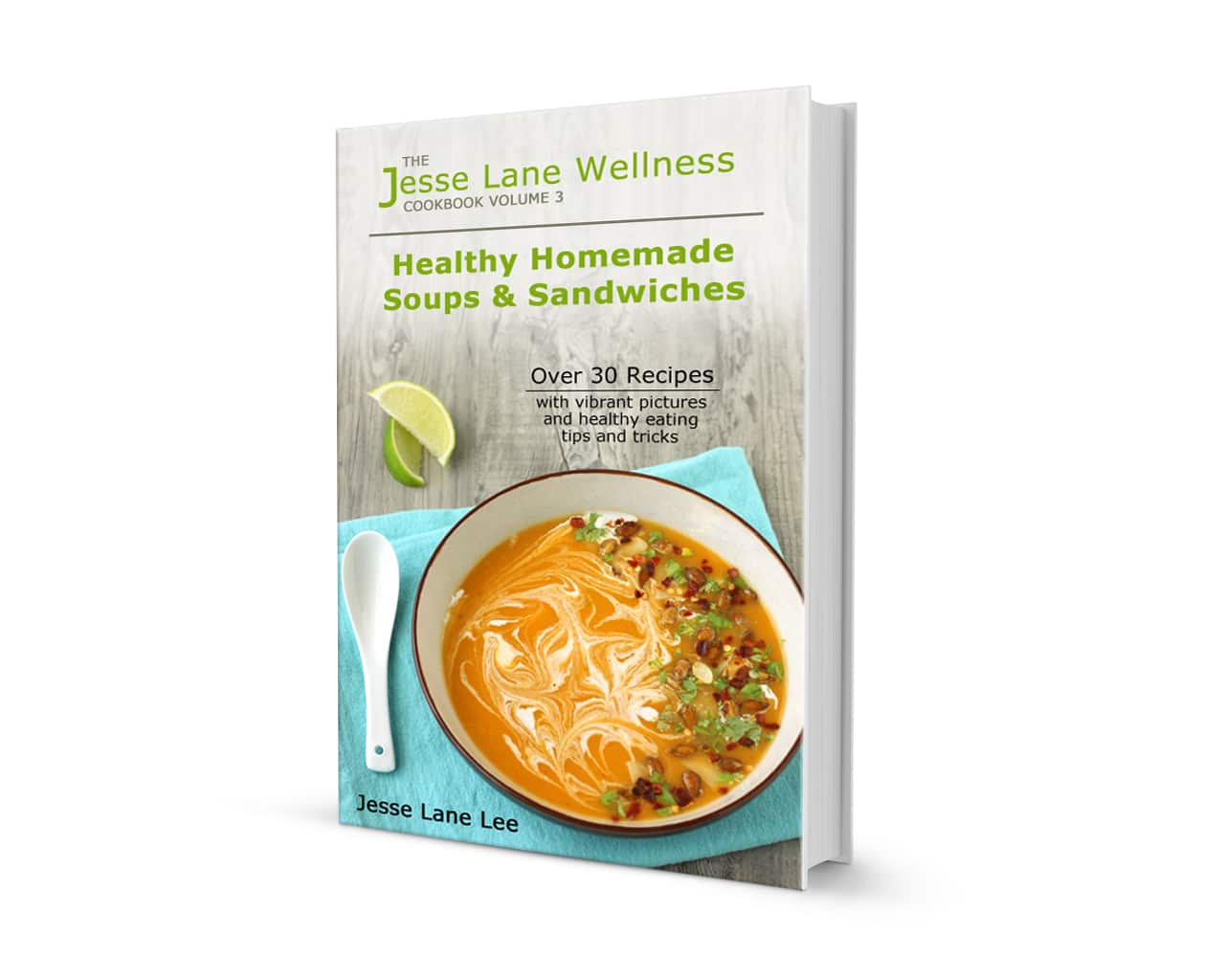 Healthy Homemade Soups and Sandwiches by @jesselwellness #healthysoups #healthysandwiches #cookbook