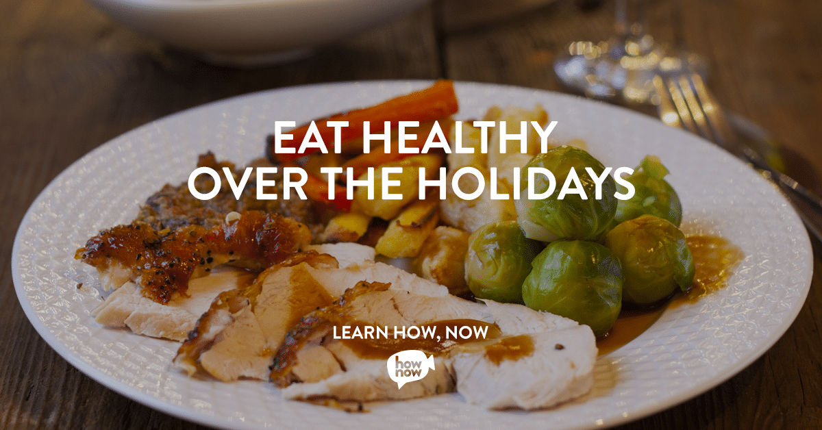 Eat Healthy Over the Holidays Classes on HowNow with @jesselwellness