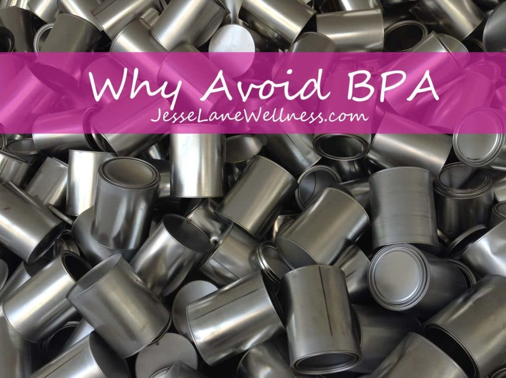 Why Avoid BPA by @jesselwellness #BPA #jlwcookbook
