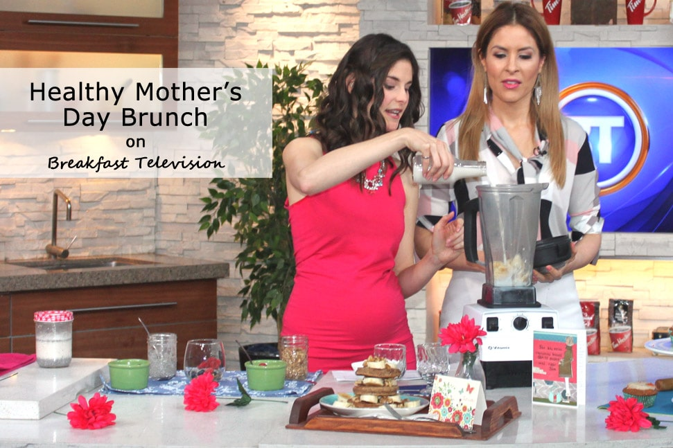 Breakfast Television - Healthy Mother's Day Brunch with @jesselwellness #healthybrunch #mothersday